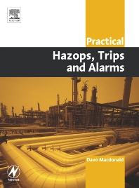 Practical Hazops, Trips and Alarms, 1st Edition,David Macdonald,ISBN9780750662741