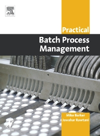 Practical Batch Process Management, 1st Edition,Mike Barker,Jawahar Rawtani,ISBN9780750662772