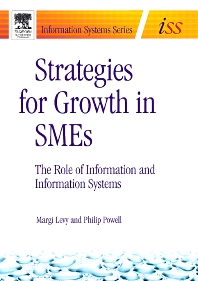 Strategies for Growth in SMEs, 1st Edition,Margi Levy,Philip Powell,ISBN9780750663519