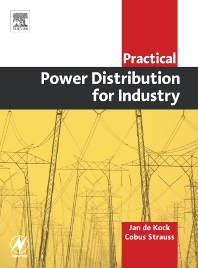 Practical Power Distribution for Industry, 1st Edition,Jan De Kock,Cobus Strauss,ISBN9780750663960