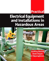 Practical Electrical Equipment and Installations in Hazardous Areas, 1st Edition,Geoffrey Bottrill,Derek Cheyne,G Vijayaraghavan,ISBN9780750663984