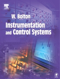 Instrumentation and Control Systems, 1st Edition,W. Bolton,ISBN9780750664325