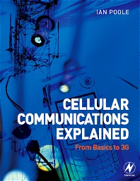 Cellular Communications Explained - 1st Edition - ISBN: 9780750664356, 9780080456324