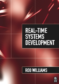 Real-Time Systems Development, 1st Edition,Rob Williams,ISBN9780750664714