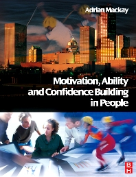 Motivation, Ability and Confidence Building in People - 1st Edition - ISBN: 9780750665001