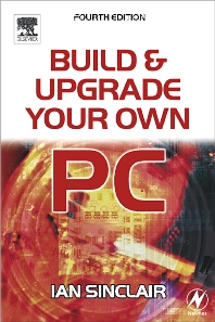 Build and Upgrade Your Own PC, 4th Edition,Ian Sinclair,ISBN9780750665063
