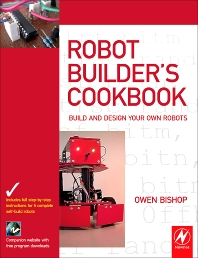 Robot Builder's Cookbook, 1st Edition,Owen Bishop,ISBN9780750665568