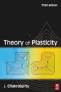Theory of Plasticity, 3rd Edition,Jagabanduhu Chakrabarty,ISBN9780750666381