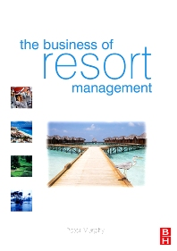 The Business of Resort Management - 1st Edition - ISBN: 9780750666619