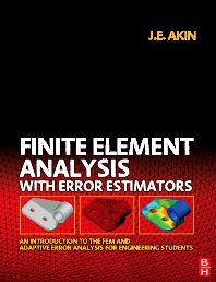 Finite Element Analysis with Error Estimators, 1st Edition,J. Akin,ISBN9780750667227