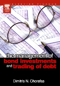 The Management of Bond Investments and Trading of Debt, 1st Edition,Dimitris Chorafas,ISBN9780750667265