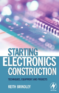 Starting Electronics Construction, 1st Edition,Keith Brindley,ISBN9780750667364