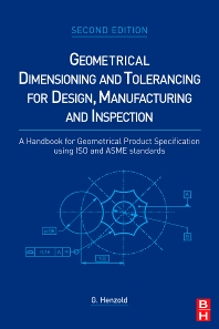 Geometrical Dimensioning and Tolerancing for Design, Manufacturing and Inspection - 2nd Edition - ISBN: 9780750667388, 9780080463780