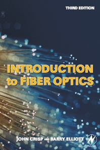 Introduction to Fiber Optics, 3rd Edition,John Crisp,ISBN9780750667562