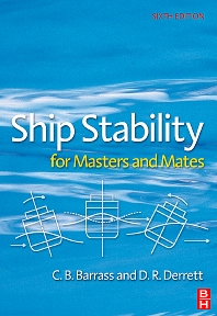 Ship Stability for Masters and Mates - 6th Edition - ISBN: 9780750667845, 9780080460086