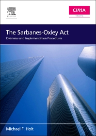 The Sarbanes-Oxley Act, 1st Edition,Michael Holt,ISBN9780750668231