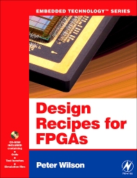 Design Recipes for FPGAs: Using Verilog and VHDL - 1st Edition - ISBN: 9780750668453, 9780080548425