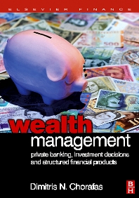 Wealth Management, 1st Edition,Dimitris Chorafas,ISBN9780750668552