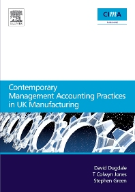 Contemporary Management Accounting Practices in UK Manufacturing - 1st Edition - ISBN: 9780750668712, 9780080492582