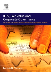 IFRS, Fair Value and Corporate Governance, 1st Edition,Dimitris Chorafas,ISBN9780750668958