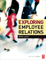 Exploring Employee Relations - 2nd Edition - ISBN: 9780750669399