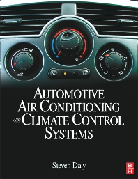 Automotive  Air Conditioning and Climate Control Systems, 1st Edition,Steven Daly,ISBN9780750669559