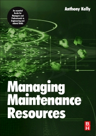 Managing Maintenance Resources, 1st Edition,Anthony Kelly,ISBN9780750669931