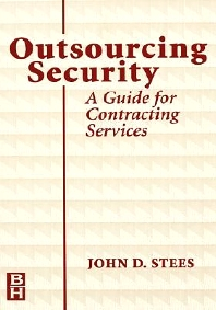 Outsourcing Security, 1st Edition,John Stees,ISBN9780750670234