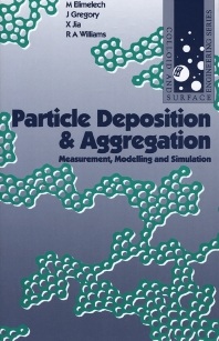 Particle Deposition & Aggregation, 1st Edition,M. Elimelech,Xiadong Jia,John Gregory,Richard Williams,ISBN9780750670241