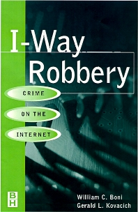 I-Way Robbery, 1st Edition,William C. Boni,Gerald Kovacich,ISBN9780750670296