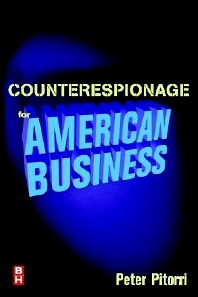 Counterespionage for American Business, 1st Edition,Peter Pitorri,ISBN9780750670449