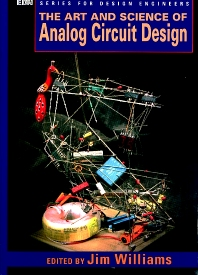 The Art and Science of Analog Circuit Design, 1st Edition,Jim Williams,ISBN9780750670623