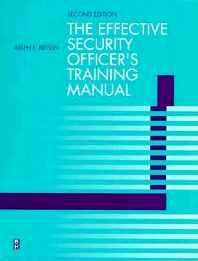 Effective Security Officer's Training Manual, 2nd Edition,Ralph Brislin,ISBN9780750670906