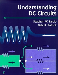 Understanding DC Circuits, 1st Edition,Dale Patrick,Stephen Fardo,ISBN9780750671101