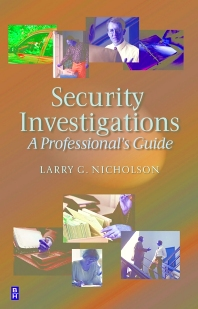 Security Investigations, 1st Edition,Larry Gene Nicholson,ISBN9780750671477