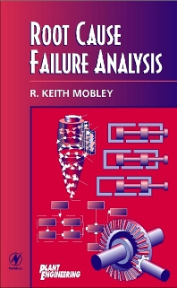 Root Cause Failure Analysis - 1st Edition - ISBN: 9780750671583, 9780080516424