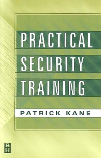 Practical Security Training, 1st Edition,Patrick Kane,ISBN9780750671590