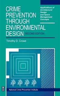 Crime Prevention Through Environmental Design, 2nd Edition,Timothy Crowe, NCPI,ISBN9780750671989