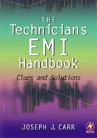 The Technician's EMI Handbook, 1st Edition,Joseph Carr,ISBN9780750672337