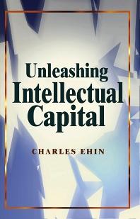Unleashing Intellectual Capital - 1st Edition - ISBN: 9780750672467