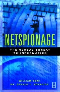 Netspionage, 1st Edition,William C. Boni,Gerald Kovacich,ISBN9780750672573