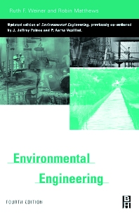 Environmental Engineering, 4th Edition,Ruth Weiner,Robin Matthews,ISBN9780750672948