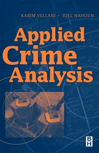 Applied Crime Analysis, 1st Edition,Karim Vellani,Joel Nahoun,ISBN9780750672955