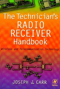 The Technician's Radio Receiver Handbook, 1st Edition,Joseph Carr,ISBN9780750673198