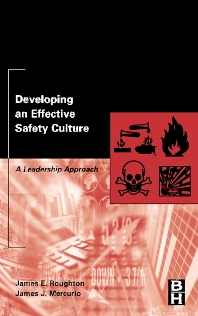 Developing an Effective Safety Culture - 1st Edition - ISBN: 9780750674119, 9780080488707