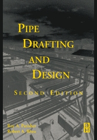 Pipe Drafting and Design - 2nd Edition - ISBN: 9780750674393, 9780080539003