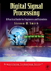 Digital Signal Processing: A Practical Guide for Engineers and Scientists, 1st Edition,Steven Smith,ISBN9780750674447