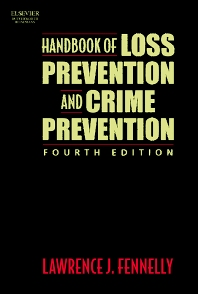 Handbook of Loss Prevention and Crime Prevention, 4th Edition,Lawrence Fennelly,ISBN9780750674539