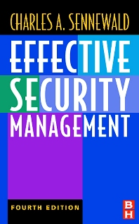 Effective Security Management, 4th Edition,Charles Sennewald,ISBN9780750674546