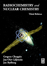 Radiochemistry and Nuclear Chemistry - 3rd Edition - ISBN: 9780750674638, 9780080515663